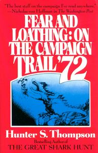"<em class=""BookTitle"">Fear and Loathing: On the Campaign Trail '72</em>, Hunter S. Thompson"