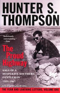 "<em class=""BookTitle"">The Proud Highway: Saga of a Desperate Southern Gentleman, 1955-1967</em>, Hunter S. Thompson"