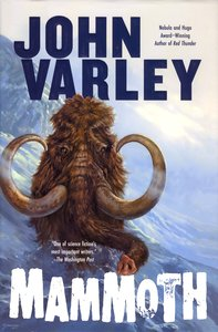 "<em class=""BookTitle"">Mammoth</em>, John Varley"
