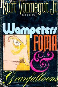 """<em class=""""BookTitle"""">Wampeters, Foma & Grandfaloons</em>, Kurt Vonnegut, Jr."""