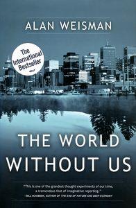 """<em class=""""BookTitle"""">The World Without Us</em>, Alan Weisman"""