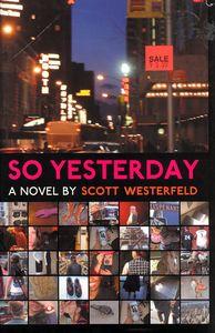 "<em class=""BookTitle"">So Yesterday</em>, Scott Westerfeld"