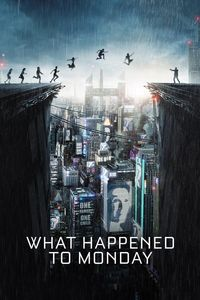 "<strong class=""MovieTitle"">What Happened to Monday</strong> aka <strong class=""MovieTitle"">7 Sisters</strong> (2017)"