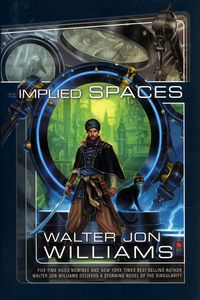 "<em class=""BookTitle"">Implied Spaces</em>, Walter Jon Williams"
