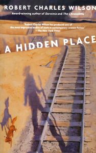 "<em class=""BookTitle"">A Hidden Place</em>, Robert Charles Wilson"